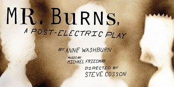 Mr. Burns, a Post-Electric Play poster