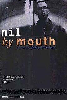 <i>Nil by Mouth</i> (film) 1997 film by Gary Oldman