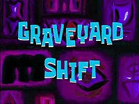 Graveyard Shift Spongebob Squarepants Wikipedia Jeremy sat in his big leather chair, as bored as he could be listening to this mysterious phone guy. graveyard shift spongebob squarepants