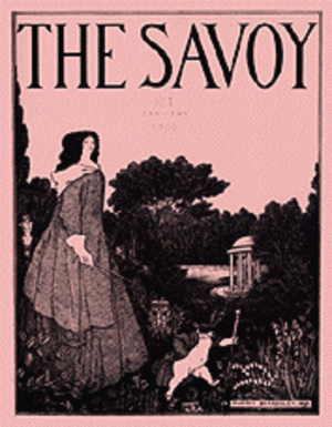 The Savoy (periodical) - The name Savoy was borrowed from the new London hotel and was intended to be suggestive of modernity and opulence.