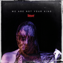 [Image: 220px-Slipknot_-_We_Are_Not_Your_Kind.png]