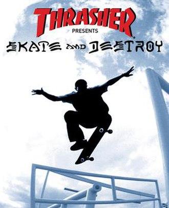 Thrasher Presents Skate and Destroy - Image: Thrasher Skate and Destroy Coverart