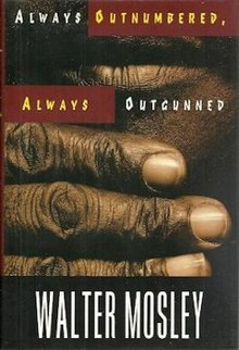 Walter Mosley - Always Outnumbered, Always Outgunned.jpeg