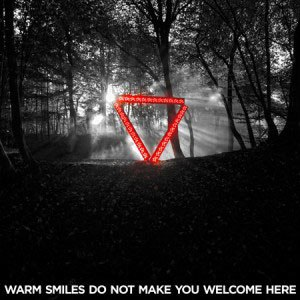 Warm Smiles Do Not Make You Welcome Here - Image: Warm Smiles Do Not Make You Welcome Here