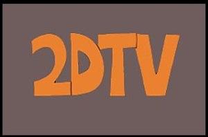 2DTV - 2DTV title card