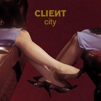 City (Client album) - Image: Client City Cover