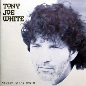 Closer to the Truth (Tony Joe White album) - Image: Closer to the Truth (Tony Joe White album)