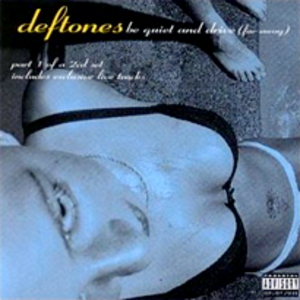 Be Quiet and Drive (Far Away) - Image: Deftones be quiet and drive