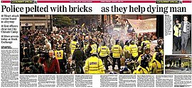 "Image of a newspaper article. The headline reads, ""Police pelted with bricks as they help dying man"", and underneath ""Heart attack victim found in alleyway. Riot officers clear out City Climate Camp. More arrests today at Stock Exchange."""