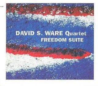 <i>Freedom Suite</i> (David S. Ware album) album by David S. Ware