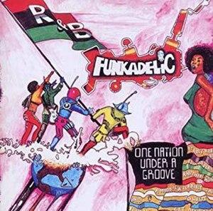 One Nation Under a Groove - Image: Funkadelic One Nation Under a Groove
