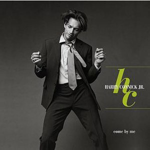 Come by Me - Image: Harry Connick Jr Come By Me