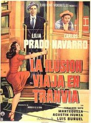 Illusion Travels by Streetcar - Poster for La ilusión viaja en tranvía