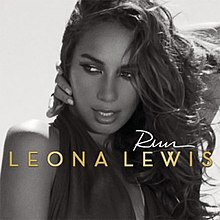 "Black-and-white picture of a woman that grabs her neck with her left hand. She looks something or someone at her right and she sightly smiles. In front of the image, the word ""Run"" is written in white italics, and ""Leona Lewis"" in golden capital letters."