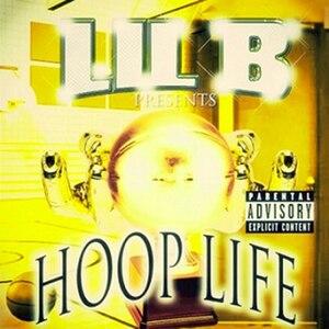 Hoop Life - Image: Lil B Hoop Life cover art