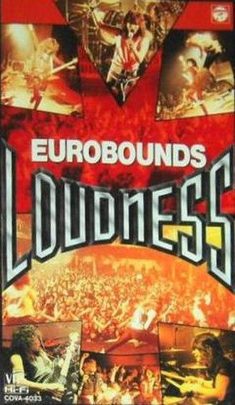 Eurobounds - Image: Loudness eurobounds VHS