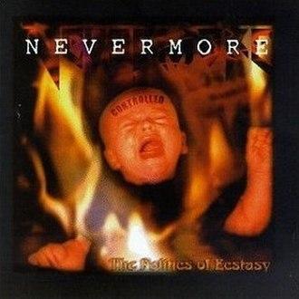 The Politics of Ecstasy (album) - Image: Nevermore The Politics of Ecstasy