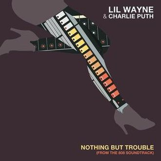 Lil Wayne and Charlie Puth — Nothing But Trouble (studio acapella)
