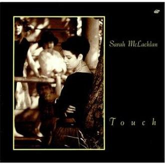 Touch (Sarah McLachlan album) - Image: Sarah Mc Lachlan Touch original nettwerk