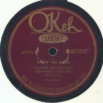 Singin' the Blues (1920 song) - 1927 Frankie Trumbauer, Bix Beiderbecke, and Eddie Lang version on Okeh, 40772-B.