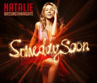 Someday Soon (Natalie Bassingthwaighte song) single by Natalie Bassingthwaighte