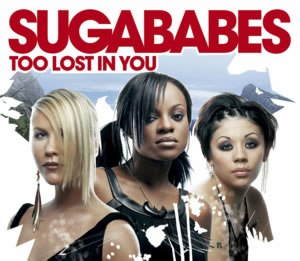 Too Lost in You - Image: Sugababes too lost in you