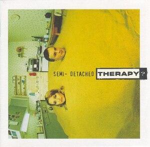 Semi-Detached (album) - Image: Therapy Semi Detached
