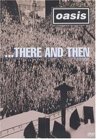 ...There and Then - Image: There and then oasis dvd