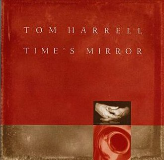 Time's Mirror - Image: Times mirror tom harrell album cover