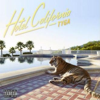 Hotel California (Tyga album) - Image: Tyga Hotel California 2