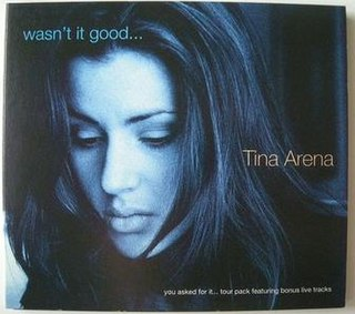 Wasnt It Good (Tina Arena song)