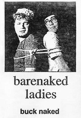 Barenaked Ladies demo tapes - Image: BNL bucknaked cover 89