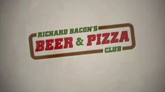 Richard Bacon's Beer & Pizza Club - Title card, 2010.