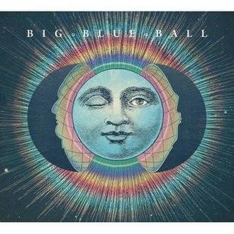 Big Blue Ball - Image: Big Blue Ball (Alternate Cover)