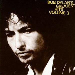Bob Dylan's Greatest Hits Volume 3 - Image: Bob Dylan Bob Dylan's Greatest Hits Volume 3