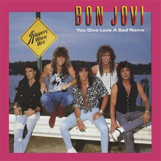 You Give Love a Bad Name - Image: Bon Jovi You Give Love A Bad Name