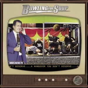 A Hangover You Don't Deserve - Image: Bowling for Soup A Hangover You Don't Deserve