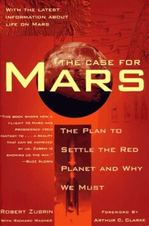 <i>The Case for Mars</i> Book by Robert Zubrin on the potential colonization of Mars