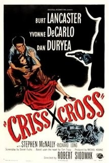 <i>Criss Cross</i> (film) 1949 film by Robert Siodmak