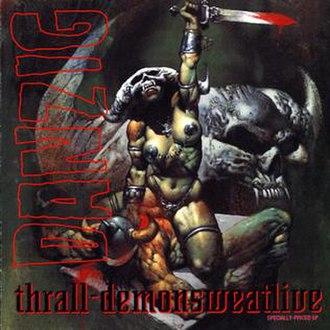 Thrall: Demonsweatlive - Image: Danzig Thrall Demonsweatlive