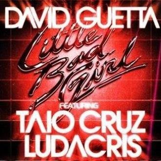 Little Bad Girl - Image: Davidguetta little bad girl+taiocruz+ludacr is