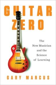 <i>Guitar Zero</i> book by Gary Marcus