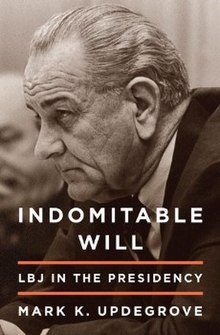 Indomitable Will - LBJ in the Presidency.jpg