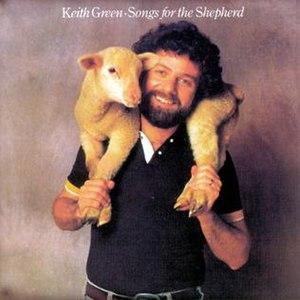 Songs for the Shepherd - Image: Keith Green Songs For The Shepherd