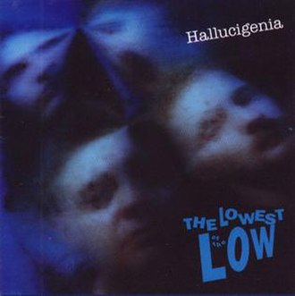 Hallucigenia (album) - Image: Lowest Of The Low Hallucigenia