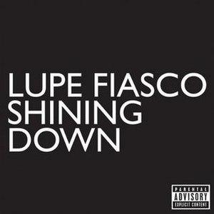 Shining Down - Image: Lupe Fiasco Shining Down cover