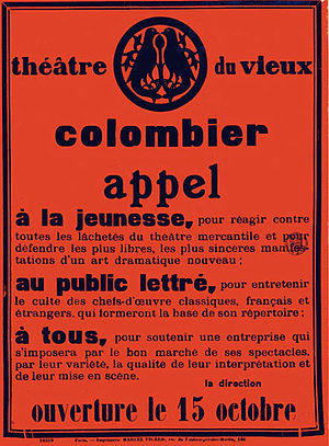Jacques Copeau - Copeau's advertising poster for the opening of the Théâtre du Vieux-Colombier was a veritable manifesto; a call against the overladen productions of the established theatres in Paris.