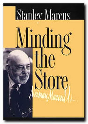 Stanley Marcus - Cover of 2001 edition of Minding the Store, UNT Press