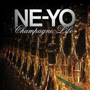 Champagne Life - Image: Ne Yo Champagne Life