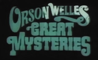 <i>Orson Welles Great Mysteries</i>